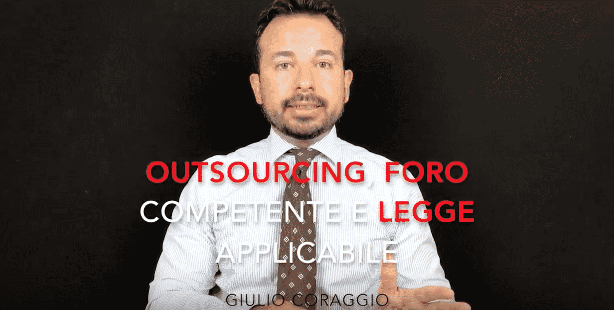 Photo of Contratti di Outsourcing – 3 problemi nella scelta del foro e della legge applicabile